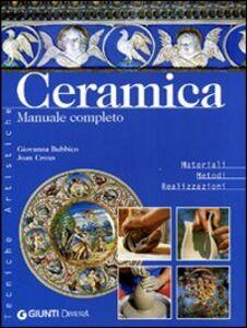 Libro Ceramica. Manuale completo Giovanna Bubbico , Joan Crous
