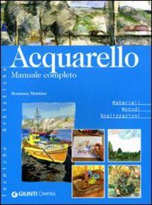 Foto Cover di Acquerello. Manuale completo, Libro di Rosanna Martino, edito da Giunti Demetra