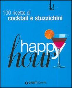 Libro Happy hour. 100 ricette di cocktail e stuzzichini