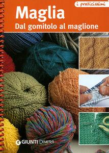 Foto Cover di Maglia. Dal gomitolo al maglione, Libro di  edito da Giunti Demetra