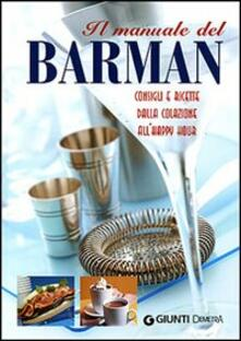 Il manuale del barman. Ediz. illustrata.pdf