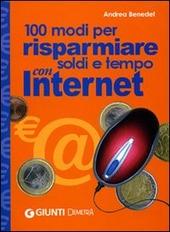 Cento modi per risparmiare soldi e tempo con Internet