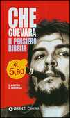 Libro Che Guevara. Il pensiero ribelle Guillermo Almeyra Enzo Santarelli