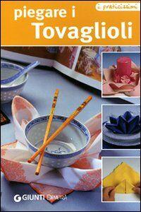 Foto Cover di Piegare i tovaglioli, Libro di  edito da Giunti Demetra