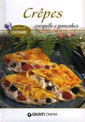 Crêpes crespelle e pancakes