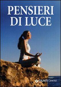 Foto Cover di Pensieri di luce. Perle di pensiero positivo, Libro di  edito da Giunti Demetra