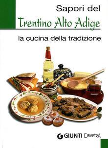 Equilibrifestival.it Sapori del Trentino Alto Adige. La cucina della tradizione. Ediz. illustrata Image