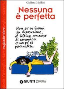 Foto Cover di Nessuna è perfetta, Libro di Giuliana Maldini, edito da Giunti Demetra
