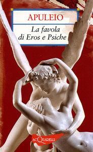 Foto Cover di La favola di Eros e Psiche, Libro di Apuleio, edito da Giunti Demetra
