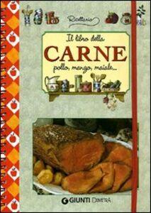 Libro Il libro della carne. Pollo, manzo, maiale