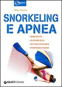 Snorkeling e apnea. Ediz. illustrata