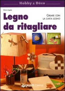 Libro Legno da ritagliare. Creare con la carta legno Marisa Lupato