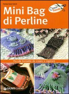 Foto Cover di Minibag di perline, Libro di Patrizia Nave Cerutti, edito da Giunti Demetra