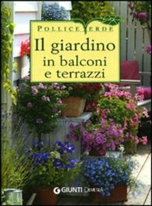 Libro Il giardino in balconi e terrazzi Eliana Ferioli 0
