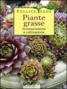 Libro Piante grasse. Riconoscimento e coltivazione