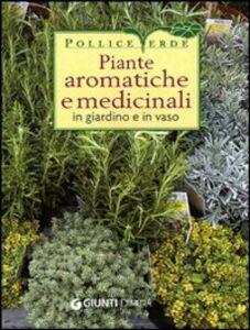 Foto Cover di Piante aromatiche e medicinali in giardino e in vaso, Libro di  edito da Giunti Demetra