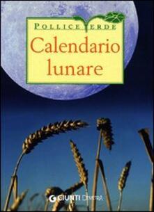Winniearcher.com Calendario lunare di tutti i lavori agricoli. Ediz. illustrata Image