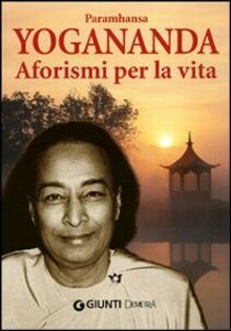 Libro Aforismi per la vita Swami Paramhansa Yogananda
