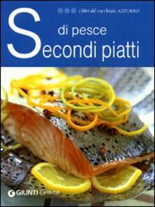 Secondi piatti di pesce. Ediz. illustrata.pdf