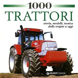 1000 trattori da tutto il mondo. Ediz. illustrata