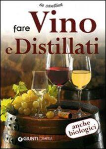 Libro Fare vino e distillati
