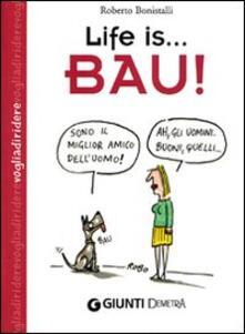 Life is... bau! - Roberto Bonistalli - copertina