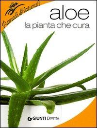 Aloe. La pianta che cura
