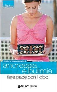 Anoressia e bulimia. Fare pace con il cibo