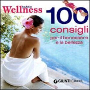 Foto Cover di Tutto wellness. 100 consigli per il benessere e la bellezza, Libro di AA.VV edito da Giunti Demetra