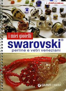Libro I miei gioielli swarovski. Perline e vetri veneziani