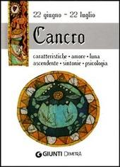 Cancro. Caratteristiche, amore, luna, ascendente, sintonie, psicologia