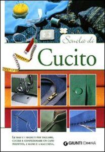 Foto Cover di Scuola di cucito, Libro di Gina Cristanini,Wilma Strabello Bellini, edito da Giunti Demetra