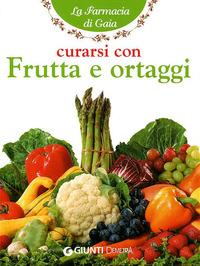 Curarsi con frutta e ortaggi - Mauri Angela M. - wuz.it