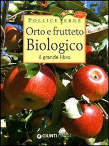 Libro Orto e frutteto biologico. Il grande libro