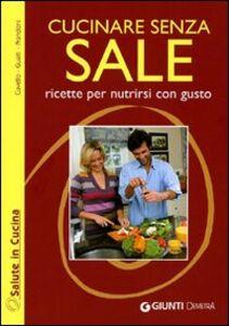 Libro Cucinare senza sale Patrizia Cuvello , Daniela Gualti , Anna Prandoni