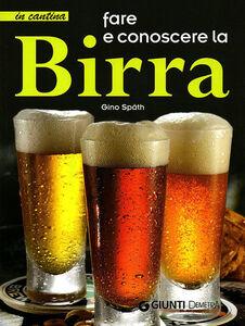Foto Cover di Fare e conoscere la birra, Libro di Gino Spath, edito da Giunti Demetra