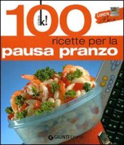 Libro Lunch box. 100 ricette per la pausa pranzo