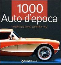 1000 auto d'epoca. I modelli più famosi dal 1886 al 1975. Ediz. illustrata - Lintelmann Reinhard - wuz.it