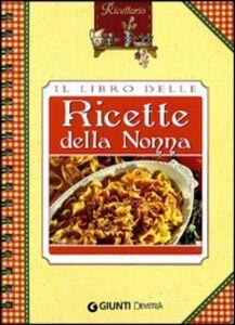 Libro Il libro delle ricette della nonna