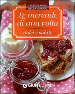 Libro Le merende di una volta dolci e salate