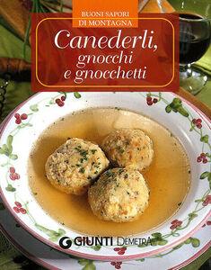 Foto Cover di Canederli, gnocchi e gnocchetti, Libro di  edito da Giunti Demetra