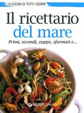 Il ricettario del mare. Primi, secondi, zuppe, sformati e...
