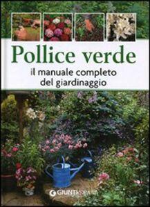 Foto Cover di Pollice verde. Il manuale completo del giardinaggio, Libro di  edito da Giunti Demetra
