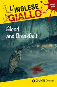 Libro Blood and breakfast. I racconti che migliorano il tuo inglese! Livello 1 Andrew Ridley , Alison Romer