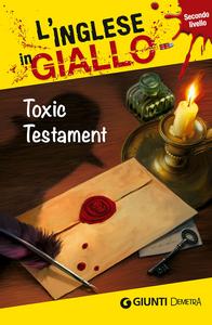 Libro Toxic testament. I racconti che migliorano il tuo inglese! Livello 2 Tracy Bowens