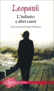 Libro L' infinito e altri canti. Con il racconto di Stefano Dal Bianco Giacomo Leopardi
