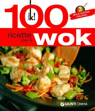 100 Ricette Per Il Wok Solo Cucina Italiana Aa Vv Ebook Pdf