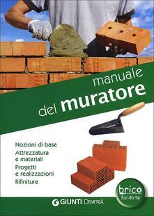 Vitalitart.it Manuale del muratore. Nozioni di base, attrezzatura e materiali, progetti e realizzazioni, rifiniture Image