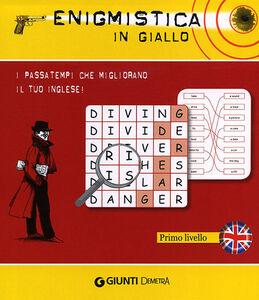 Foto Cover di Enigmistica in giallo. I passatempi che migliorano il tuo inglese! Primo livello, Libro di Joseph Sykes, edito da Giunti Demetra