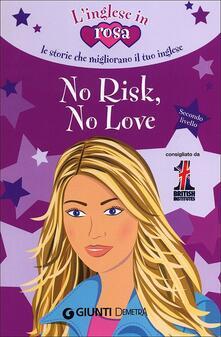 Antondemarirreguera.es No risk, no love. Le storie che migliorano il tuo inglese! Secondo livello Image